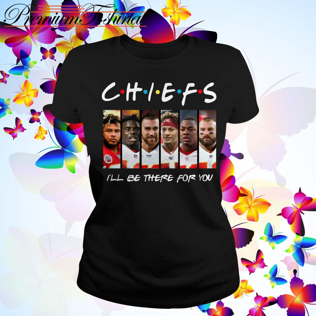 Friends Chiefs I'll be there for you Ladies Tee