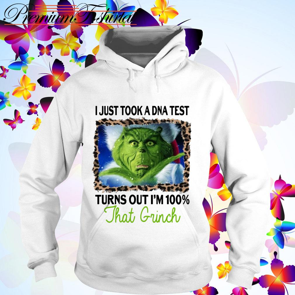 I just a DNA test turns out I'm 100% that Grinch Christmas Hoodie