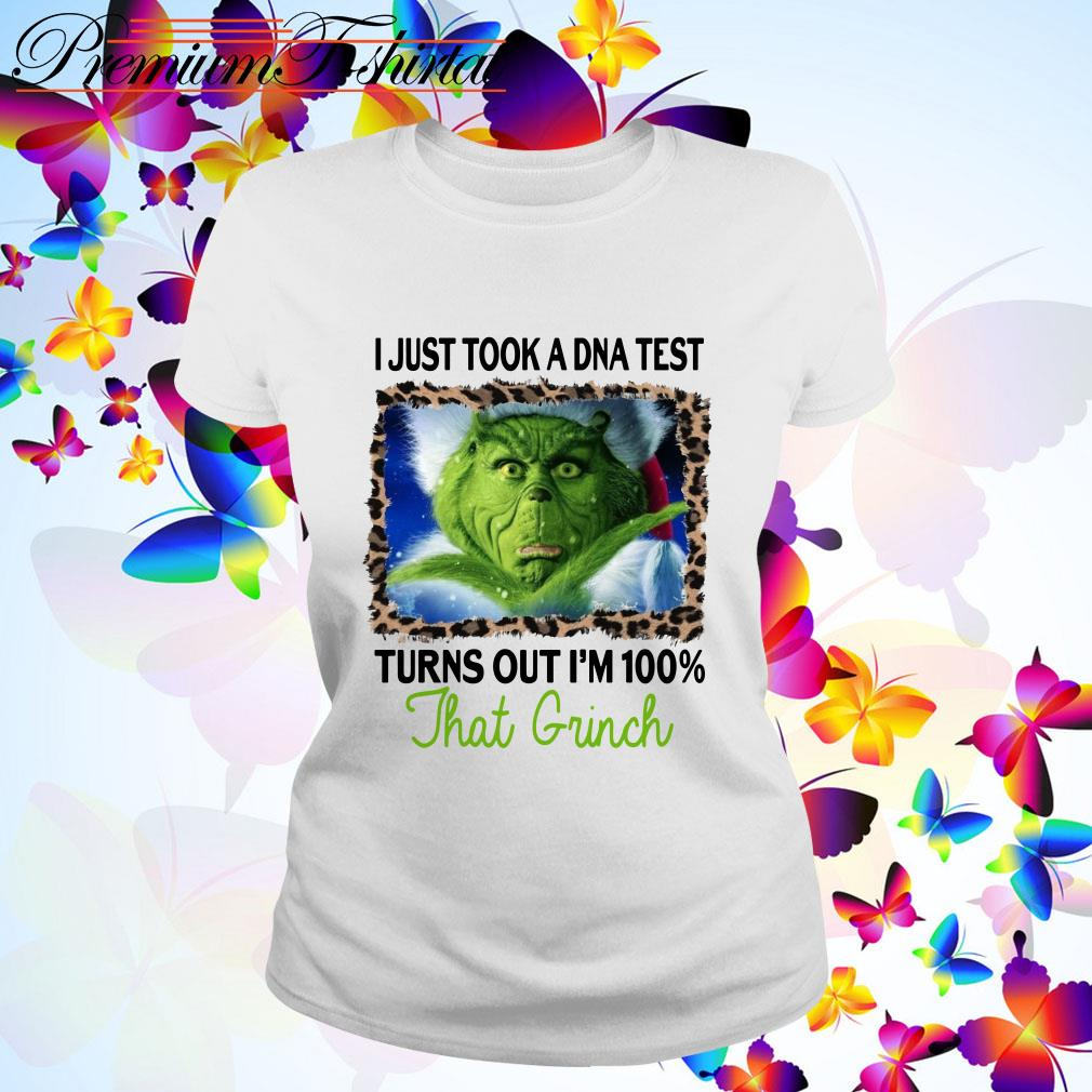 I just a DNA test turns out I'm 100% that Grinch Christmas Ladies Tee