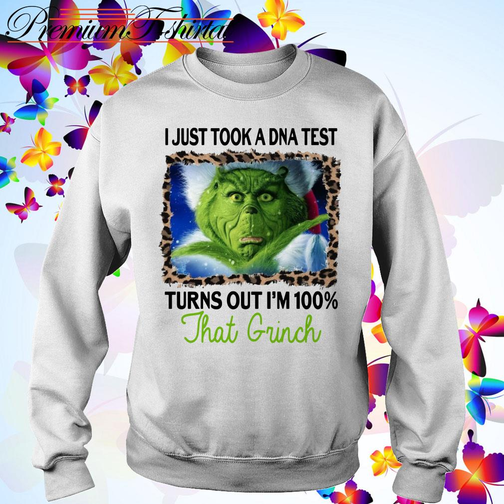 I just a DNA test turns out I'm 100% that Grinch Christmas shirt, sweater
