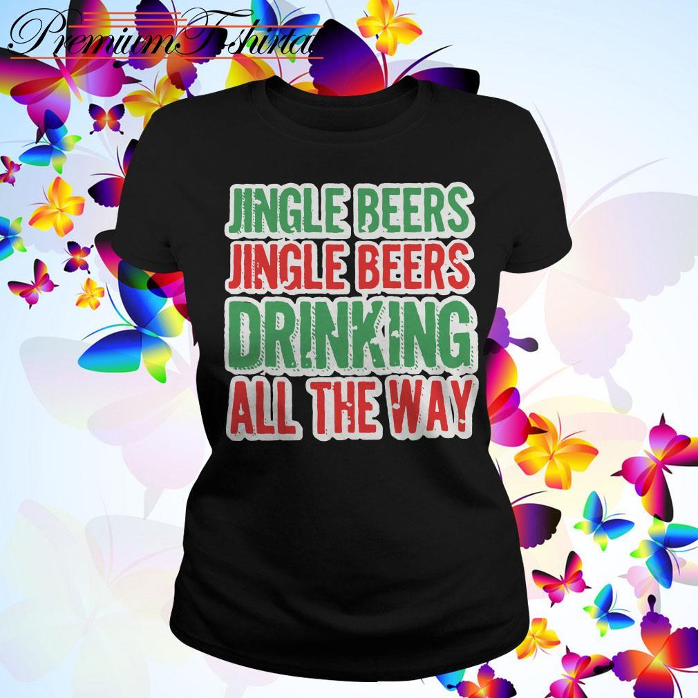 Jingle beers Jingle beers drinking all the way Christmas Ladies Tee