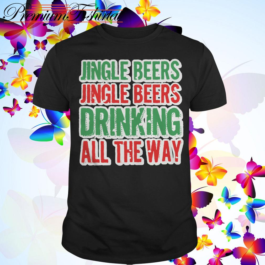 Jingle beers Jingle beers drinking all the way Christmas guys shirt