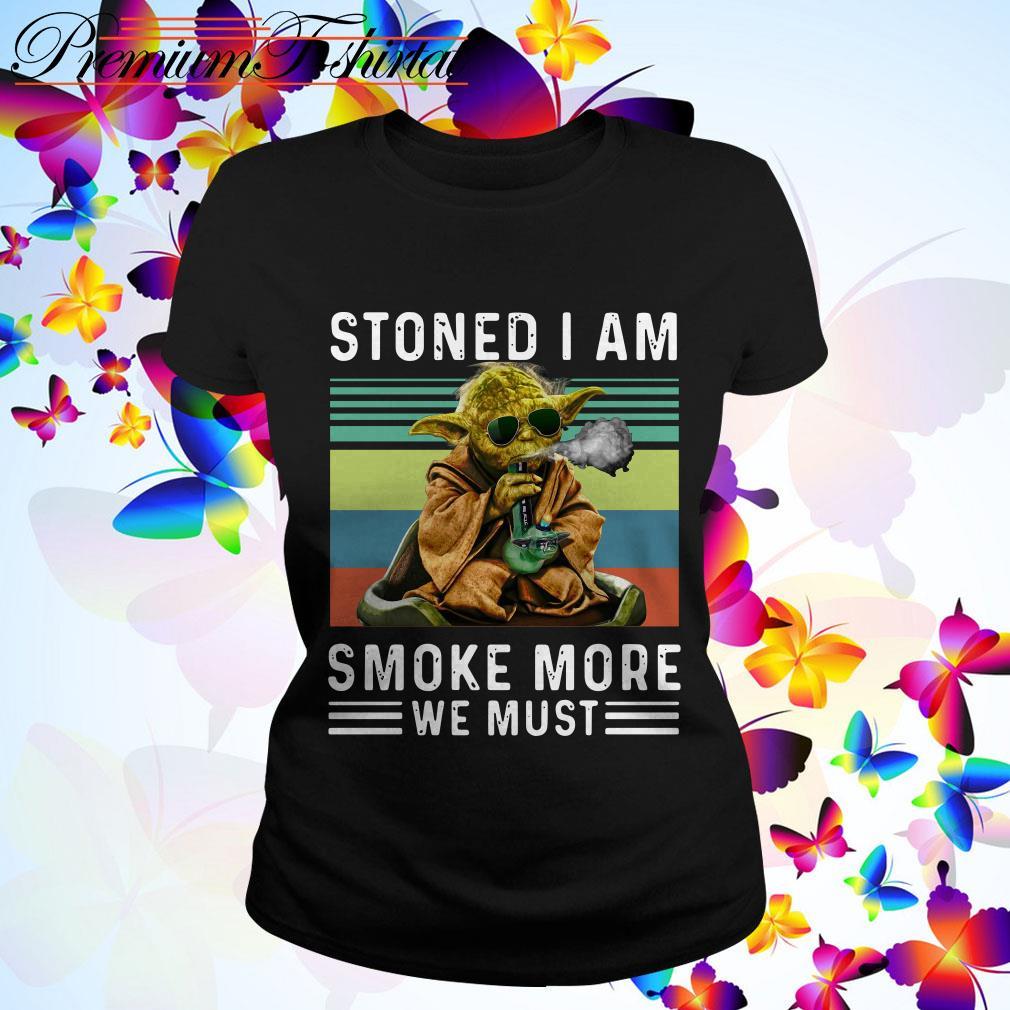 Baby Yoda Stoned I am smoke more we must vintage Ladies Tee