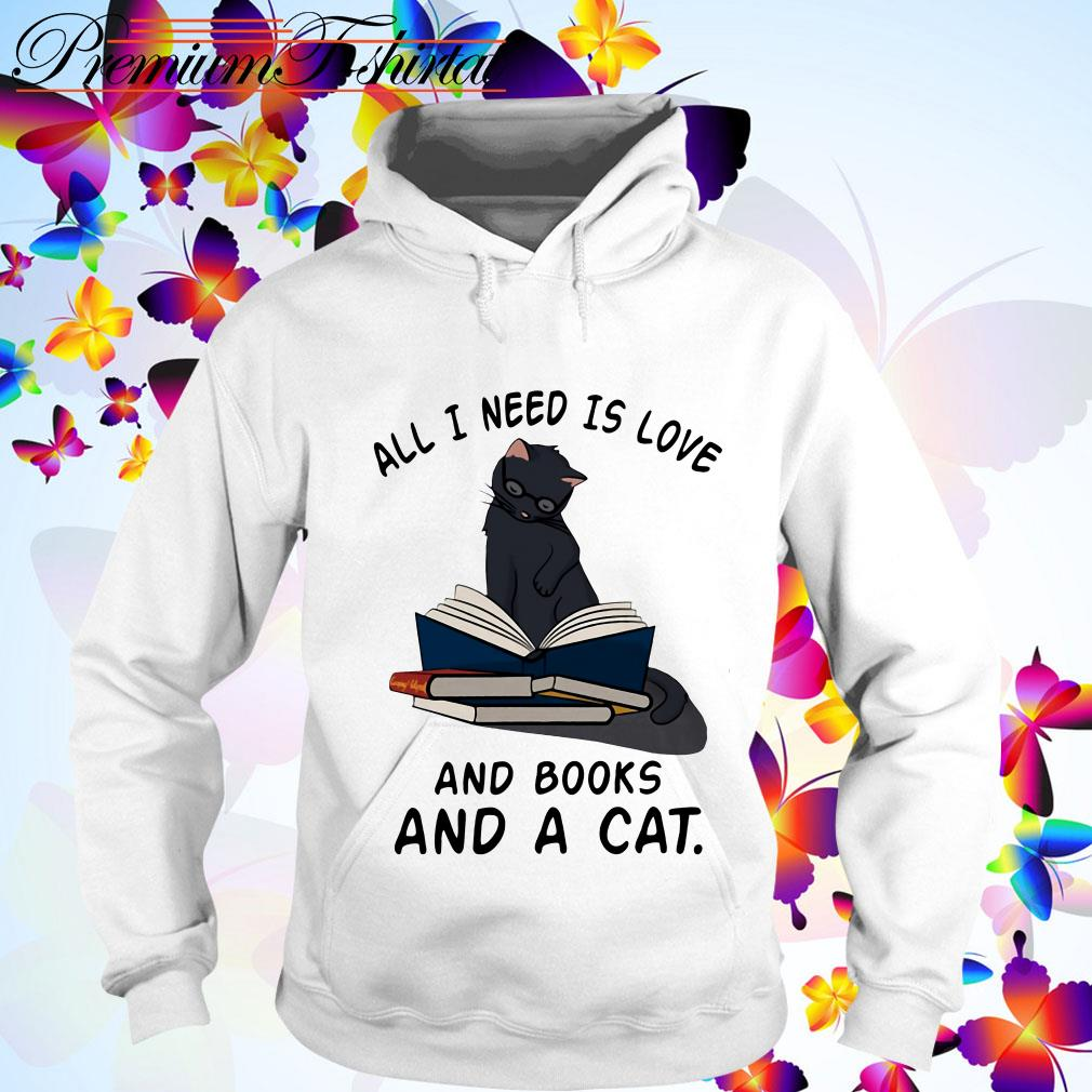 All I need is Love and Books and a Cat Hoodie