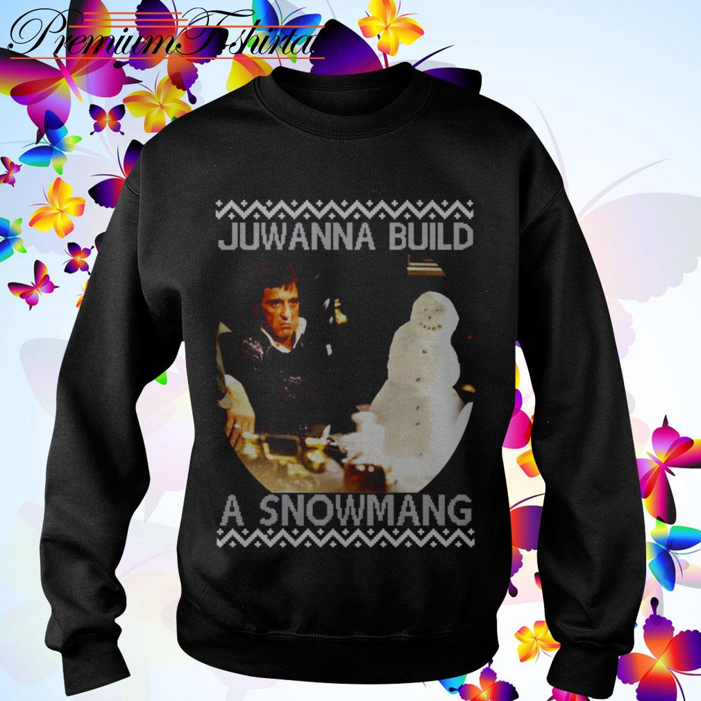 Scarface Juwanna build a snowman Christmas shirt, sweater