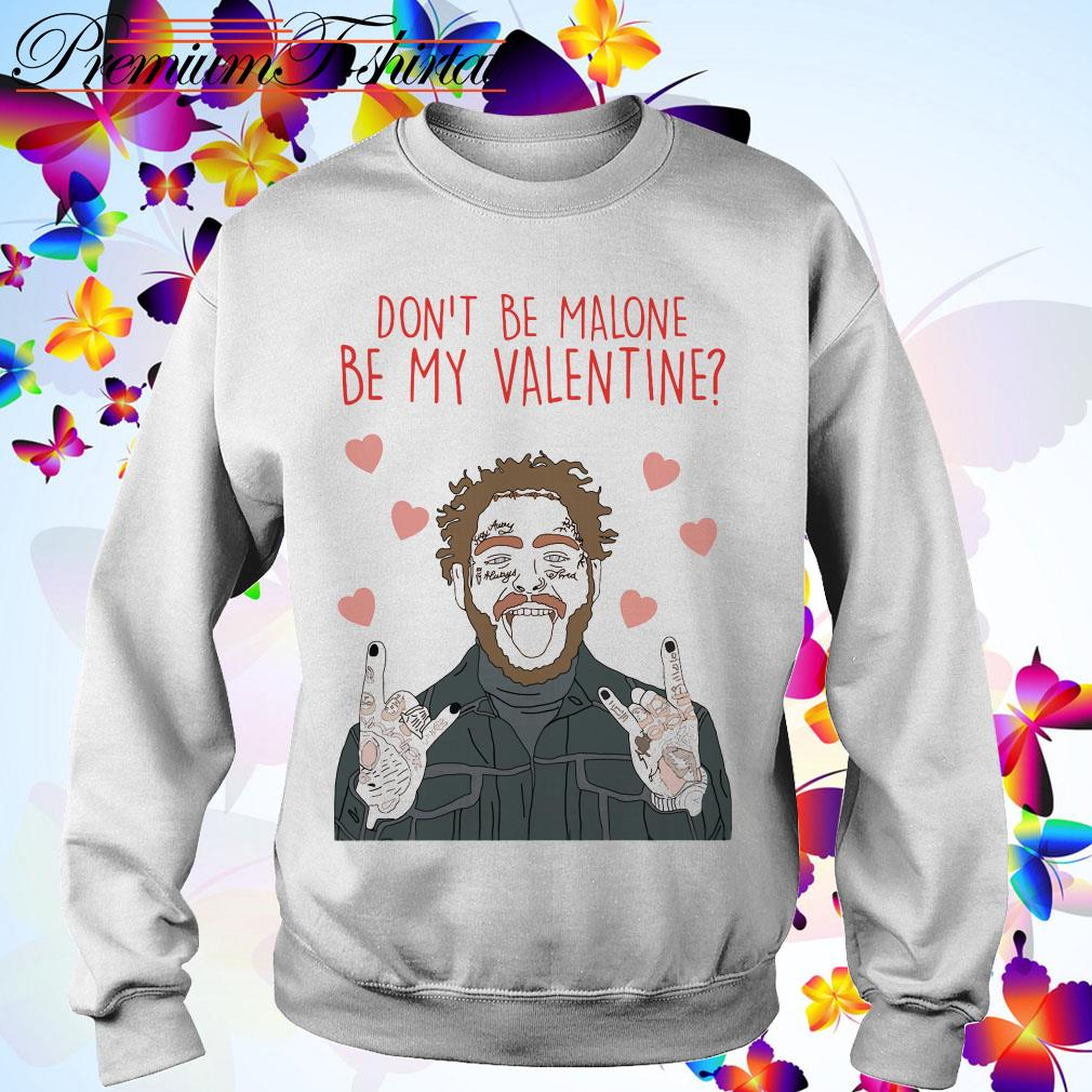 Post Malone Dad: Post Malone Don't Be Malone Be My Valentine Shirt, Sweater