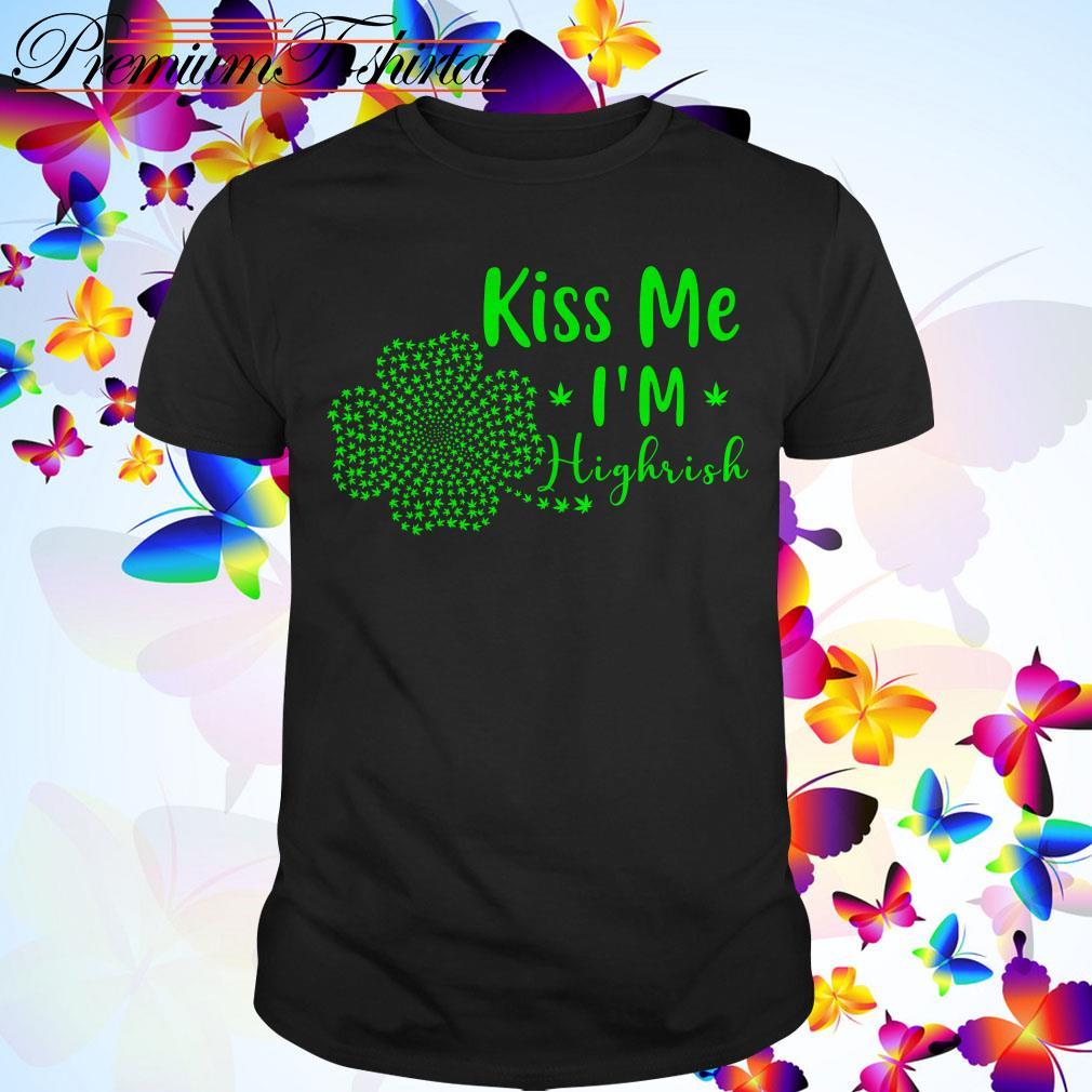 Clickbuypro Unisex T-shirt Weed Kiss Me Im Highrish St Patricks Day Shirt Hoodie White Xl