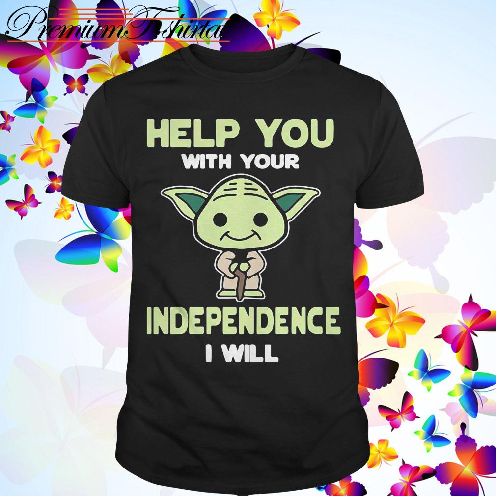 Yoda Help you with your independence I will shirt