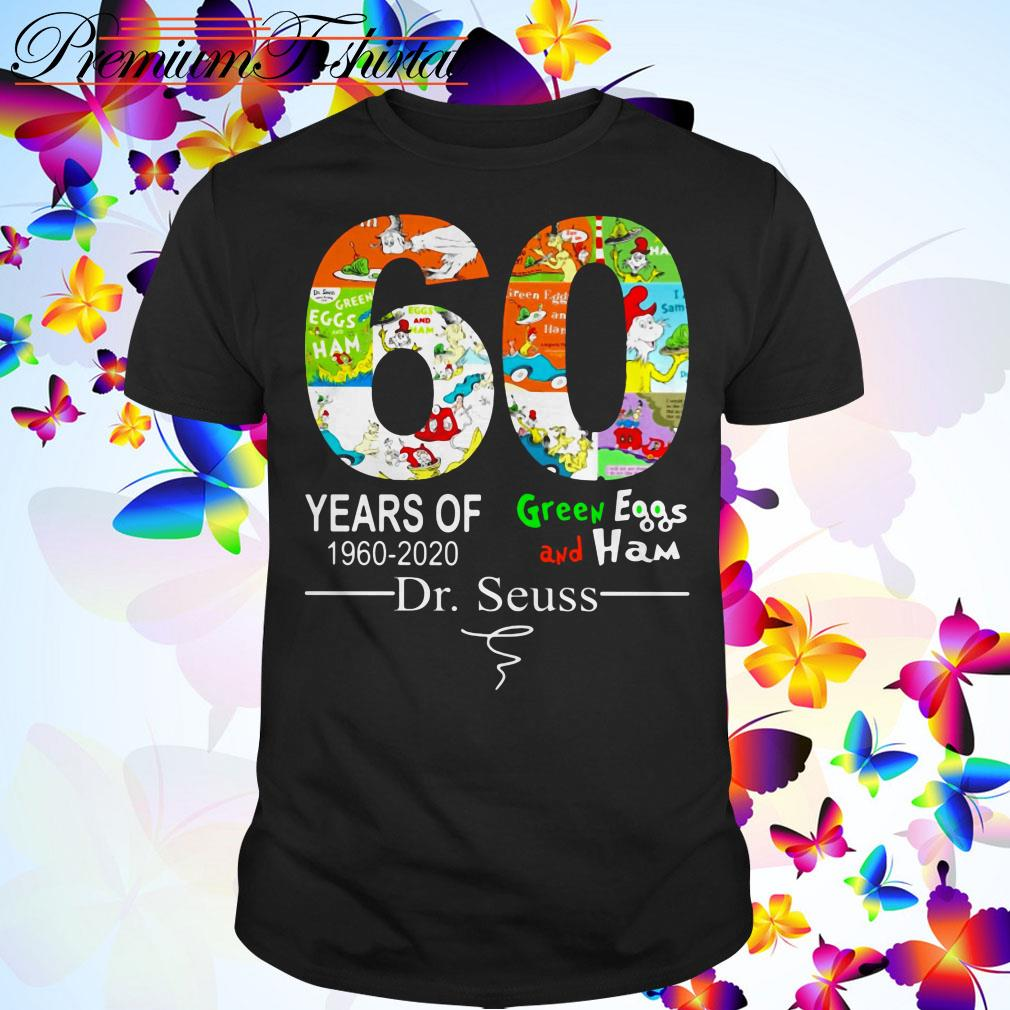 60 years of Green Eggs and Ham 1960-2020 Dr. Seuss signature shirt