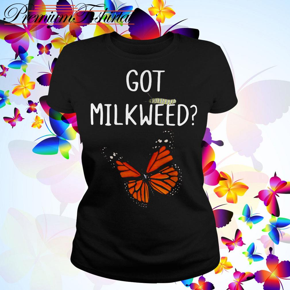 Butterfly Got milkweed Ladies Tee