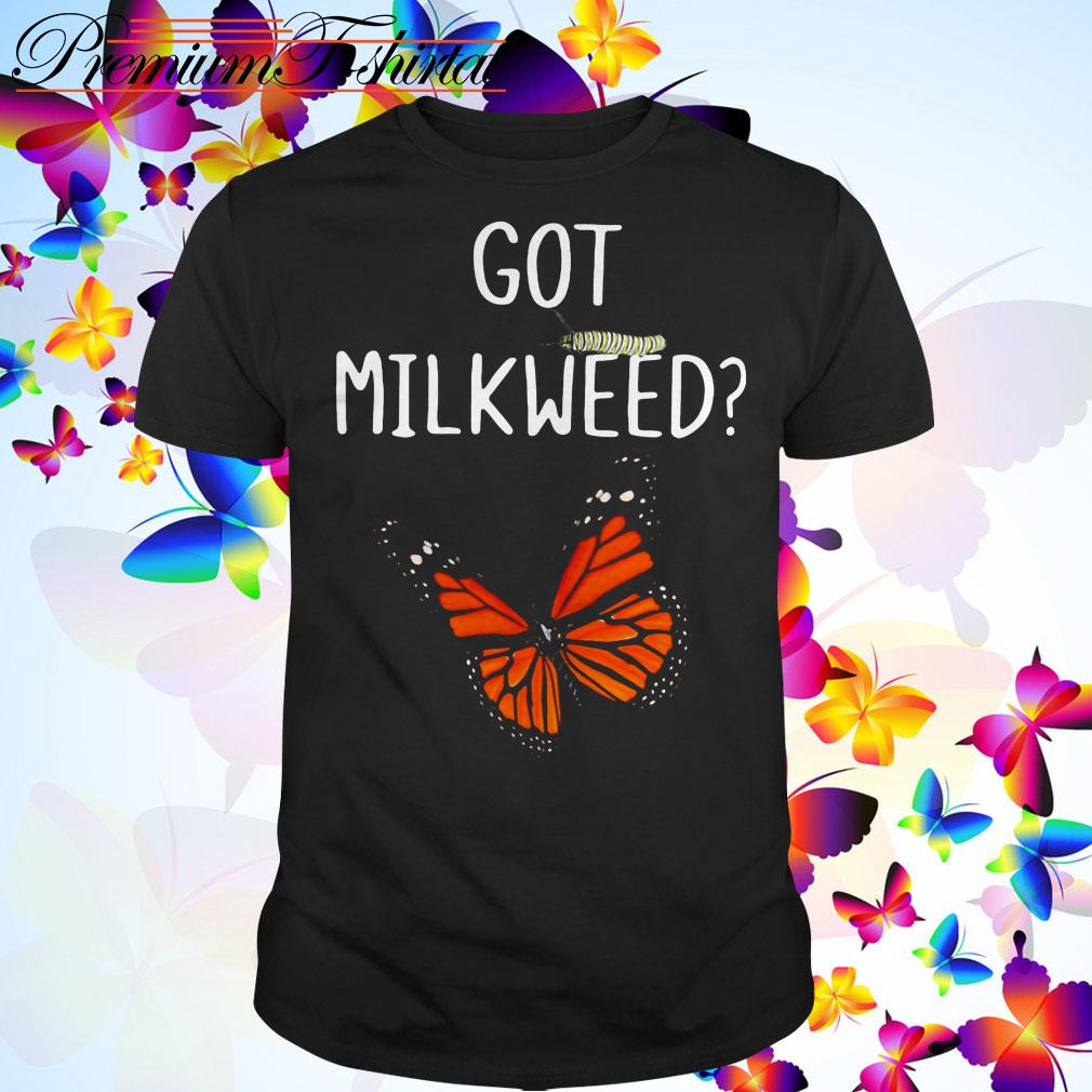 Butterfly Got milkweed shirt