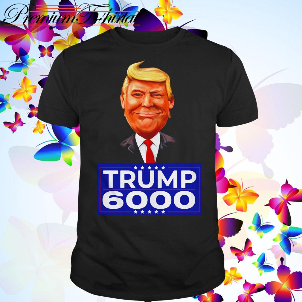 Donald Trump 6000 Republican Conservative shirt