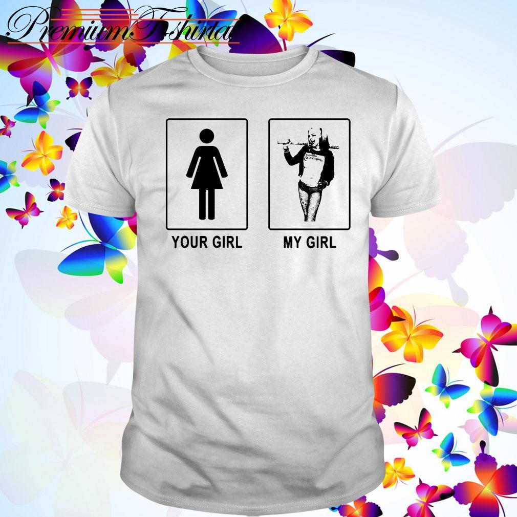 Harley Quinn your girl my girl shirt