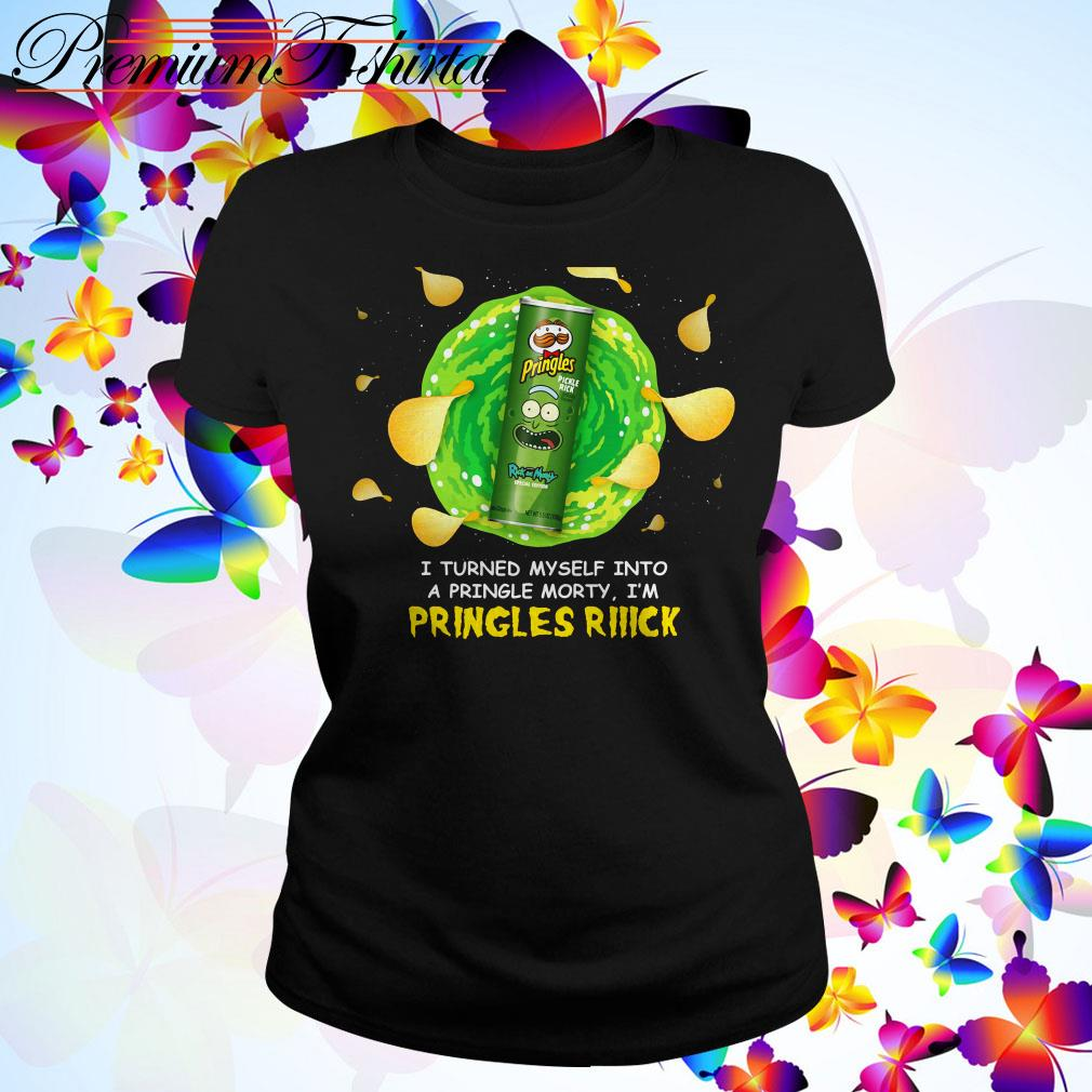 I turned myself into a pringle Morty I'm Pringles Rick Ladies Tee