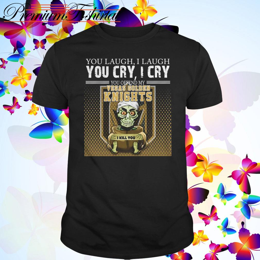 Jeff Dunham you laugh I laugh you cry I cry you offend my Vegas Golden Knights shirt