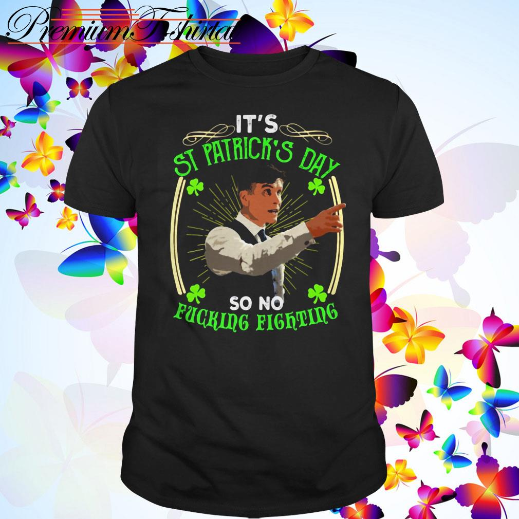 Peaky Blinders it's St Patrick's day so no fucking fighting shirt
