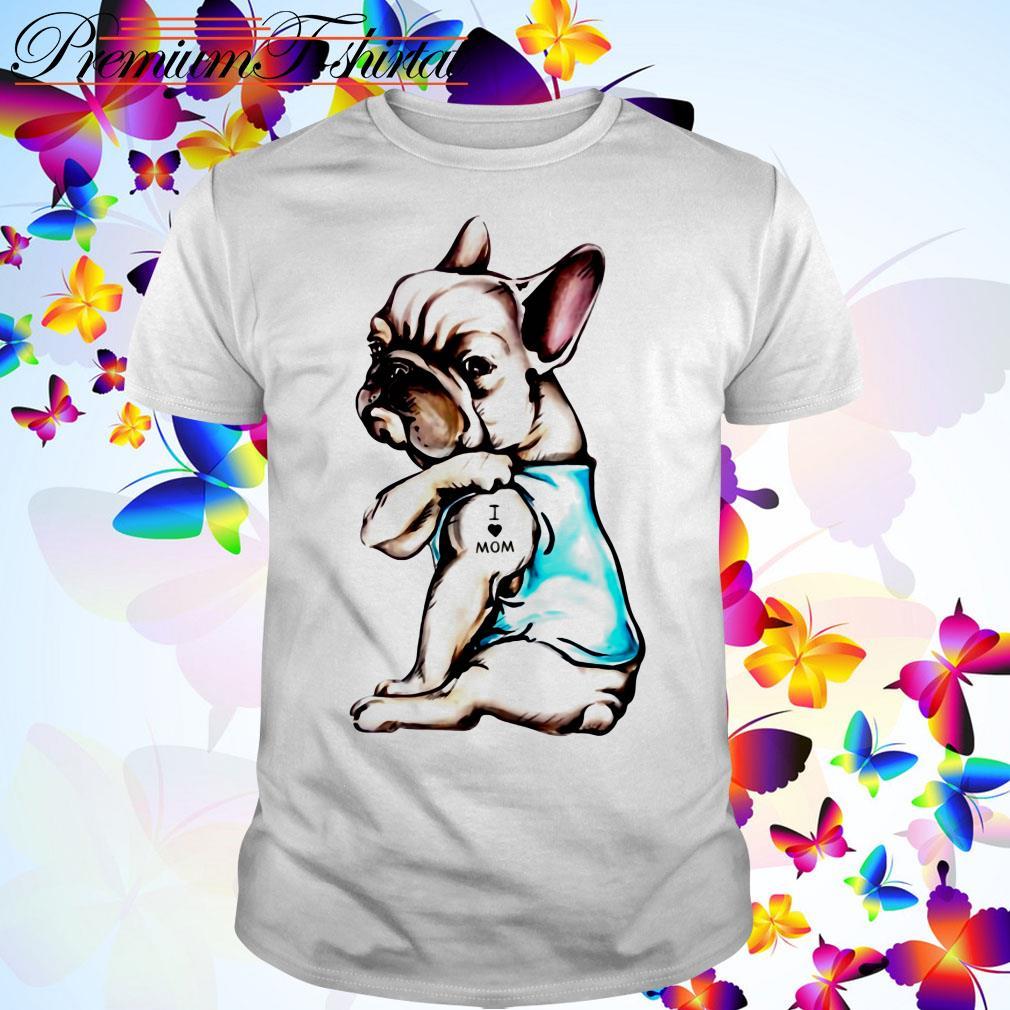 Pug dog I love mom shirt