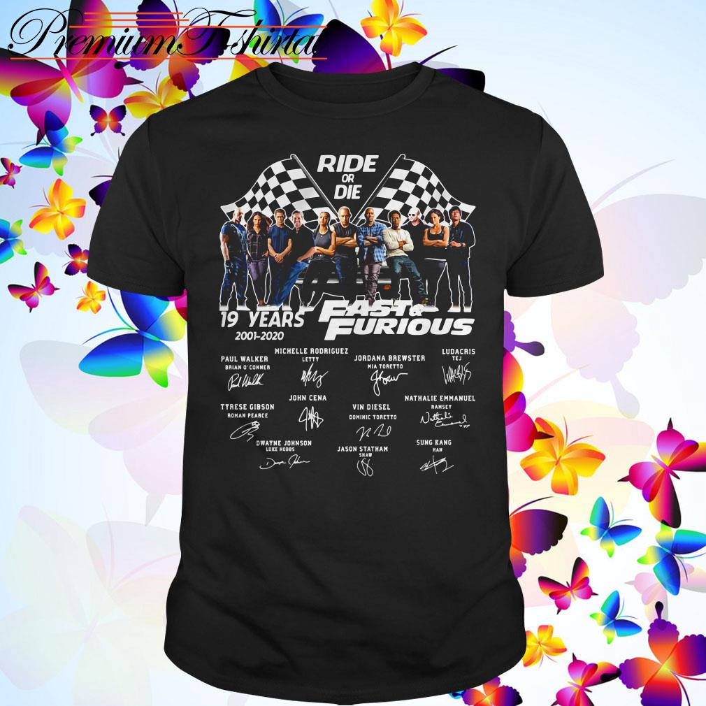 Ride of die 19 Years Fast and Furious 2001-2020 signatures shirt