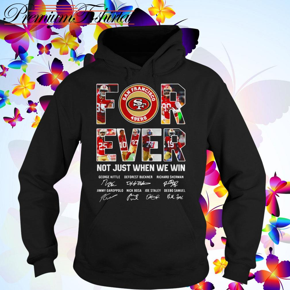 San Francisco 49ers forever not just when we win signatures Hoodie