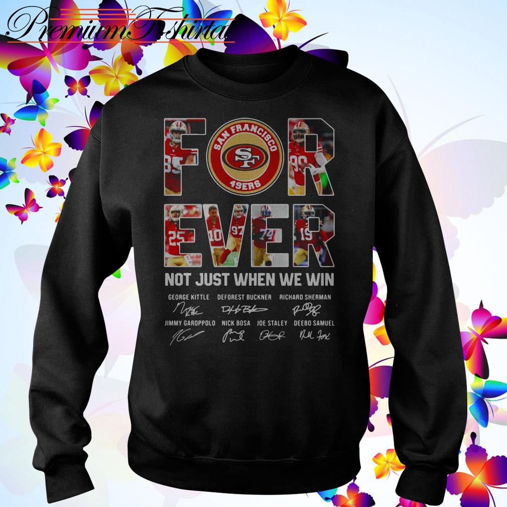 San Francisco 49ers forever not just when we win signatures Sweater