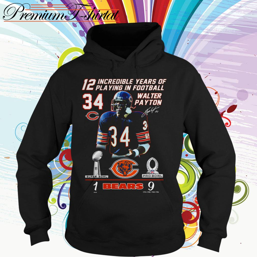 12 Incredible years of playing in football 34 Walter Payton Chicago Bears Hoodie