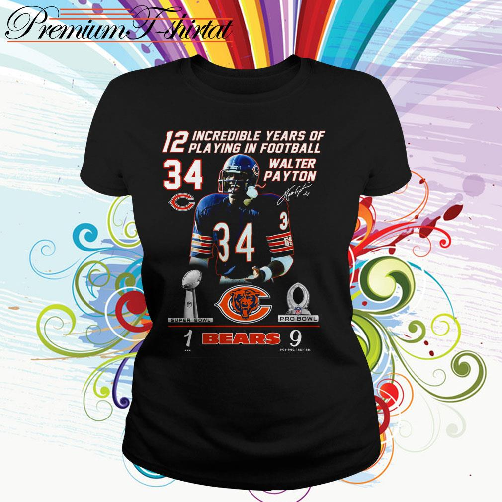 12 Incredible years of playing in football 34 Walter Payton Chicago Bears Ladies Tee