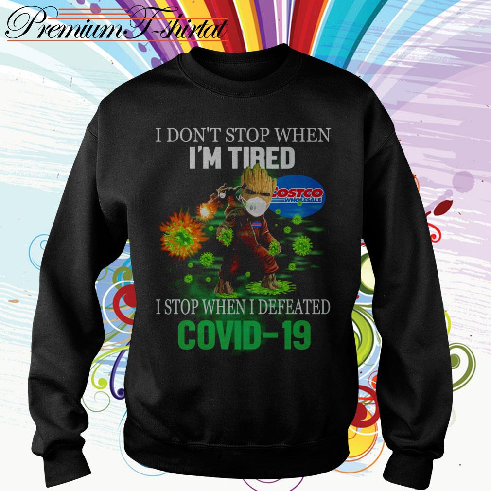 Baby Groot Costco Wholesale I don't stop when I'm tired I stop when I defeated Covid 19 Sweater