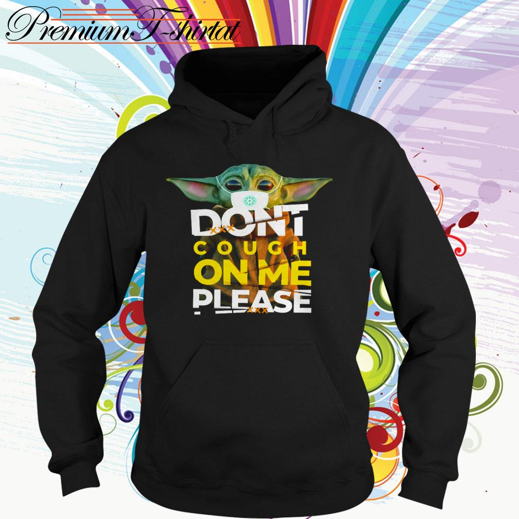 Baby Yoda don't cough on me please Hoodie