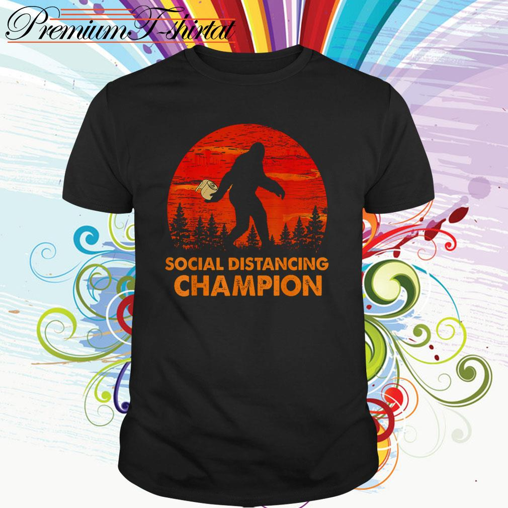 Bigfoot social distancing champion shirt