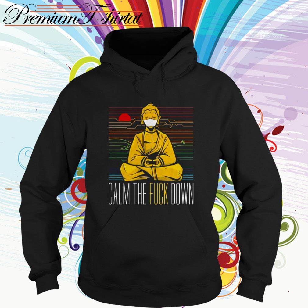 Buddha calm the fuck down yoga Hoodie