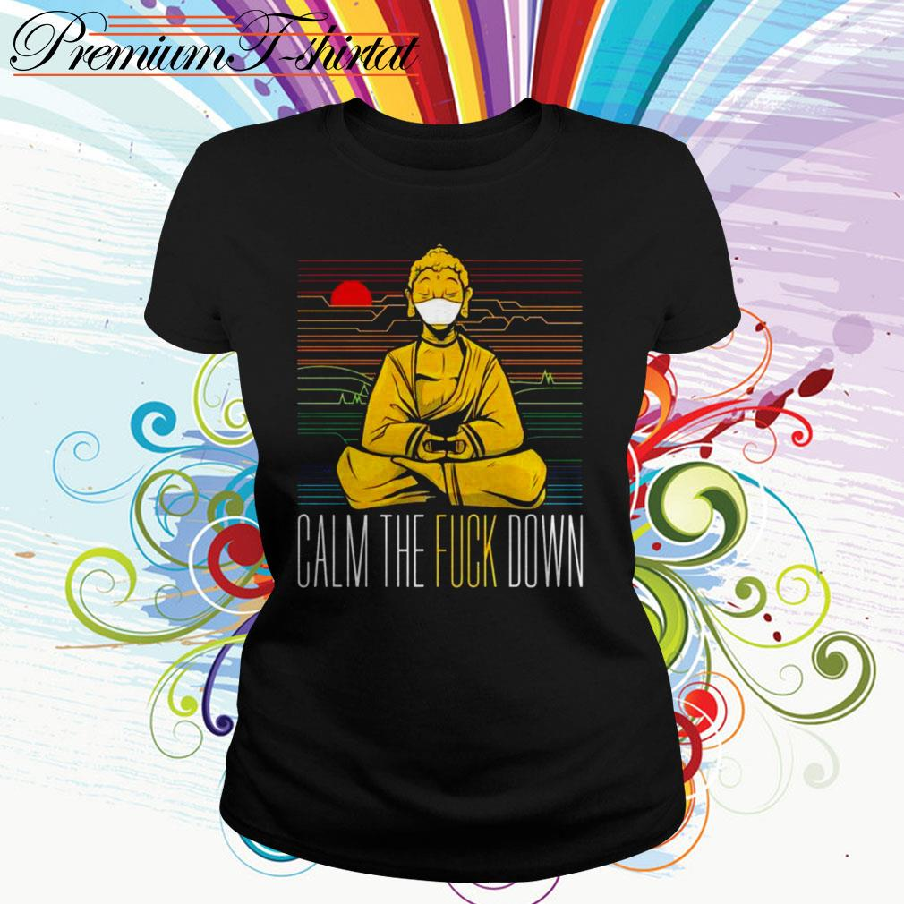 Buddha calm the fuck down yoga Ladies Tee