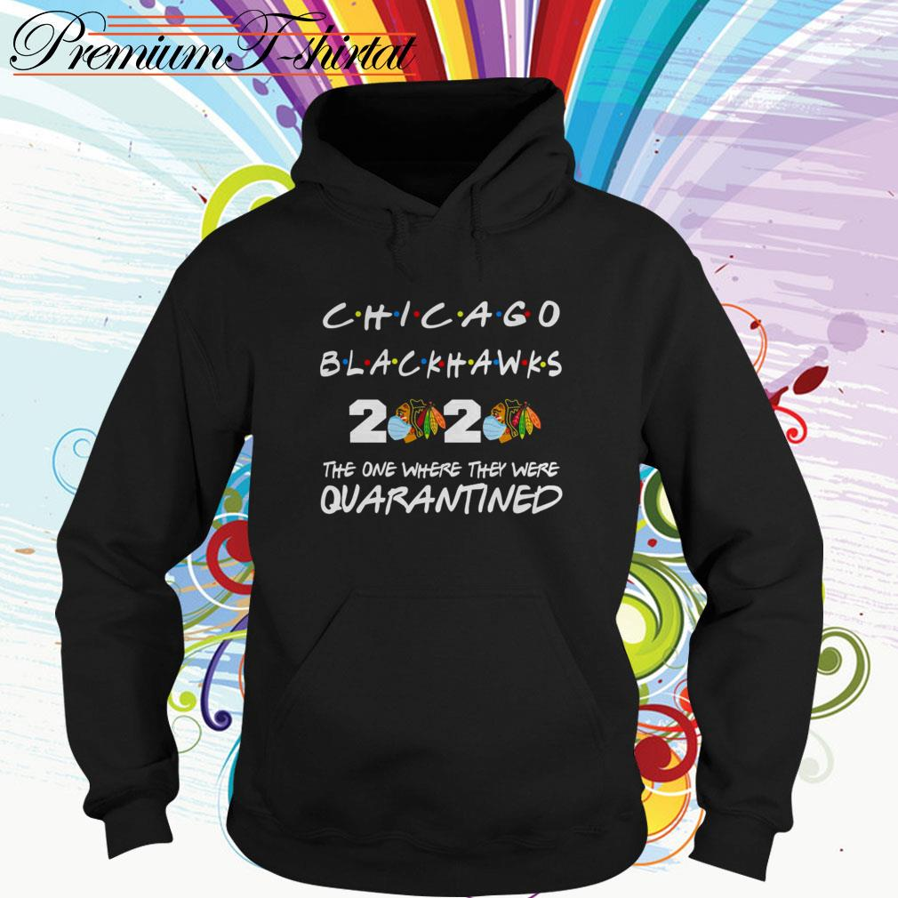 Chicago Blackhawks 2020 the one where they were quarantined Hoodie