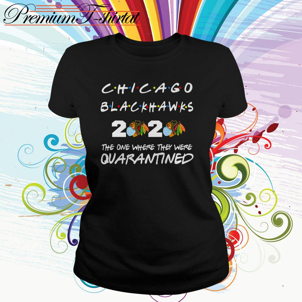 Chicago Blackhawks 2020 the one where they were quarantined Ladies Tee