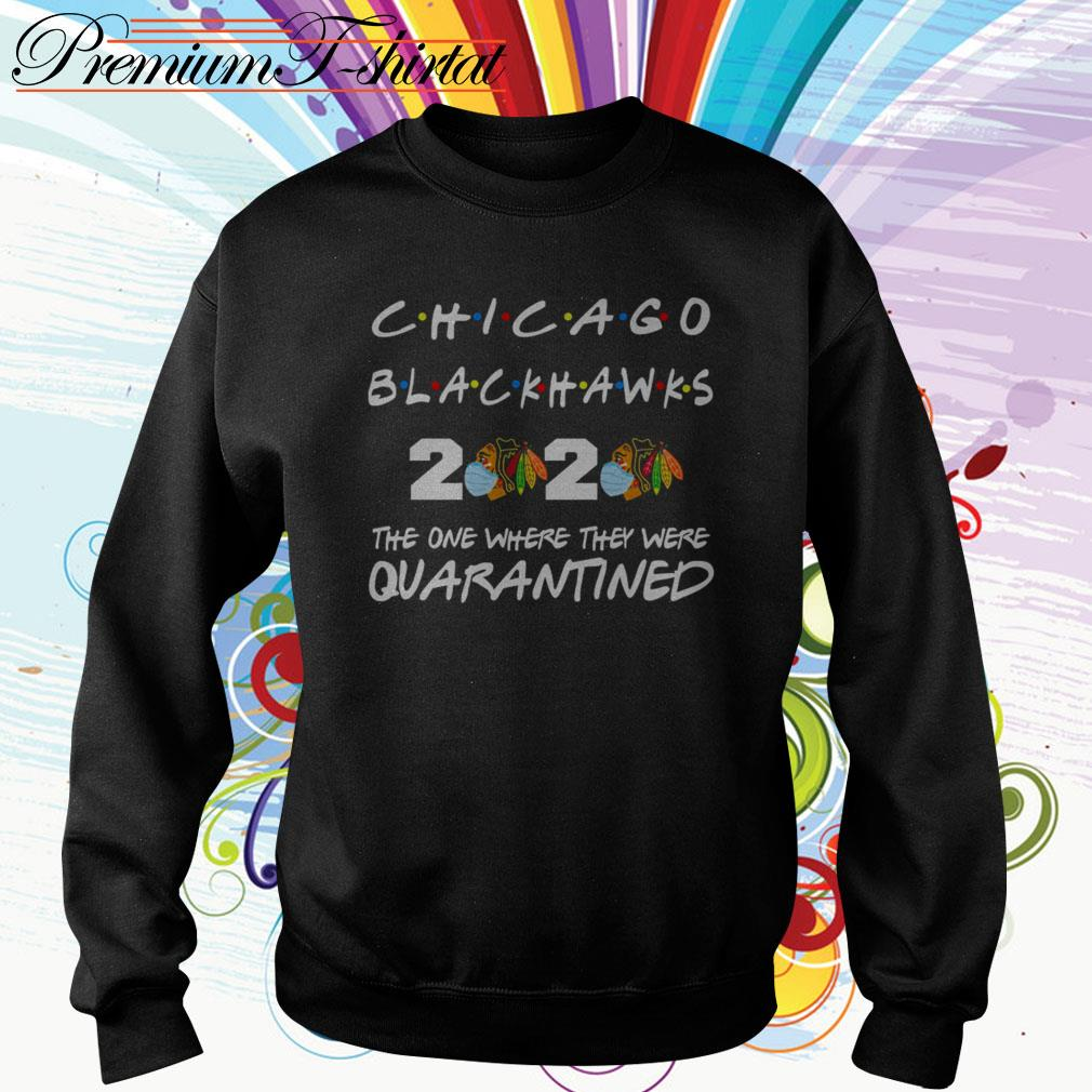 Chicago Blackhawks 2020 the one where they were quarantined Sweater