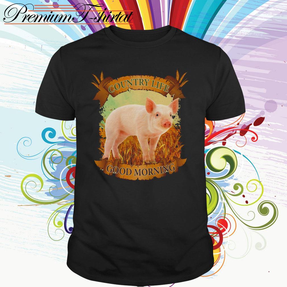 Country life good morning pig shirt