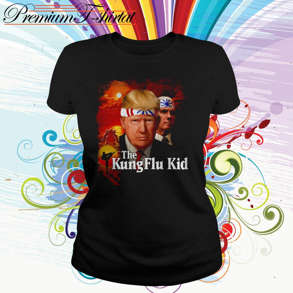 Donald Trump The Kung Flu Kid Ladies Tee