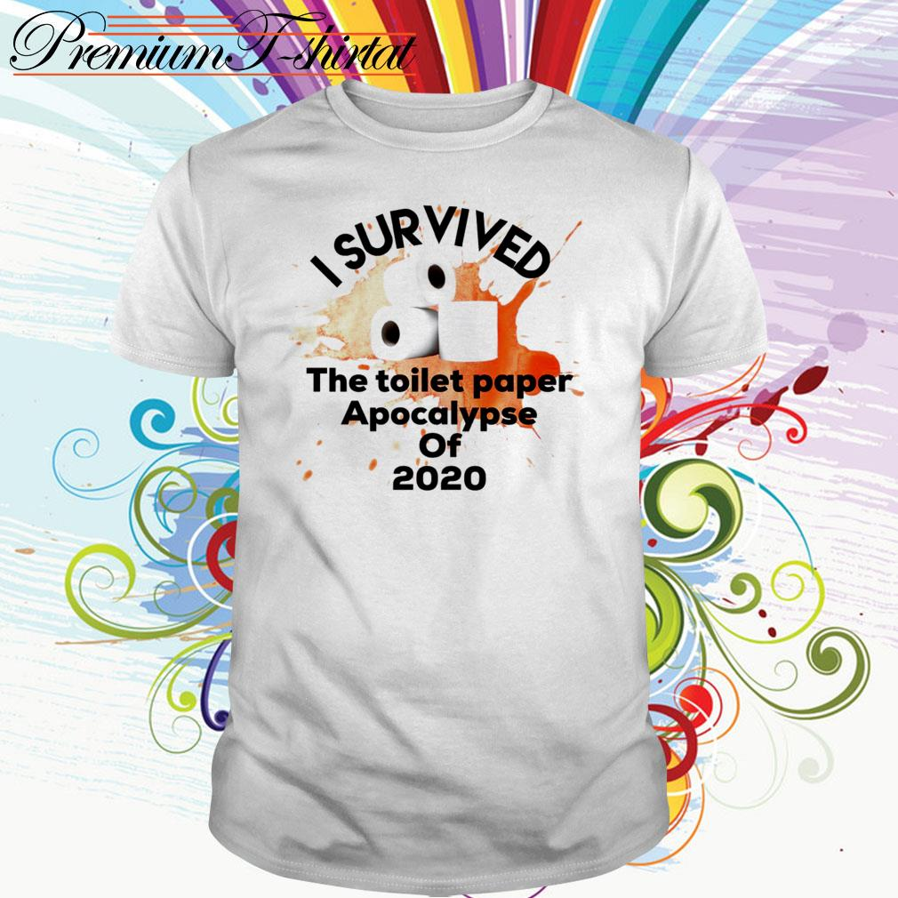 I survived the toilet paper Apocalypse of 2020 shirt