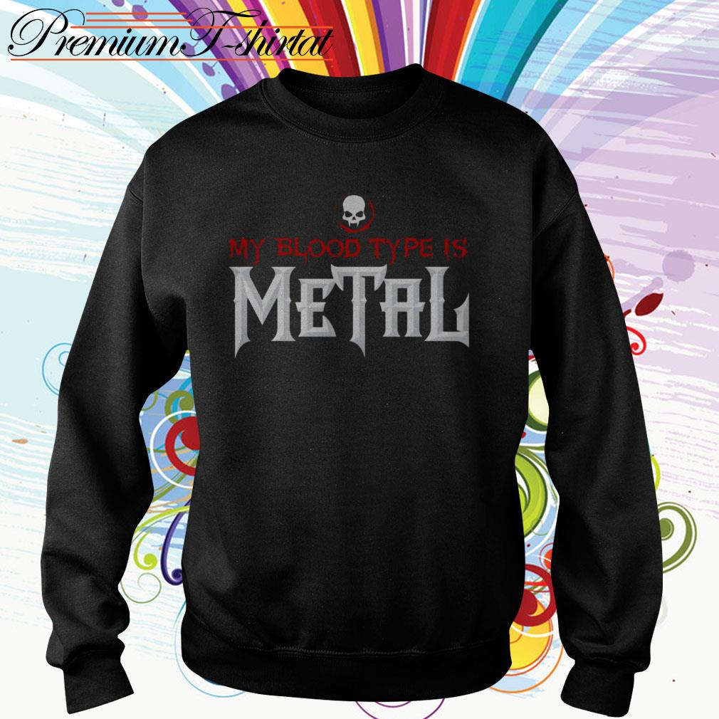 My blood type is Metal Sweater