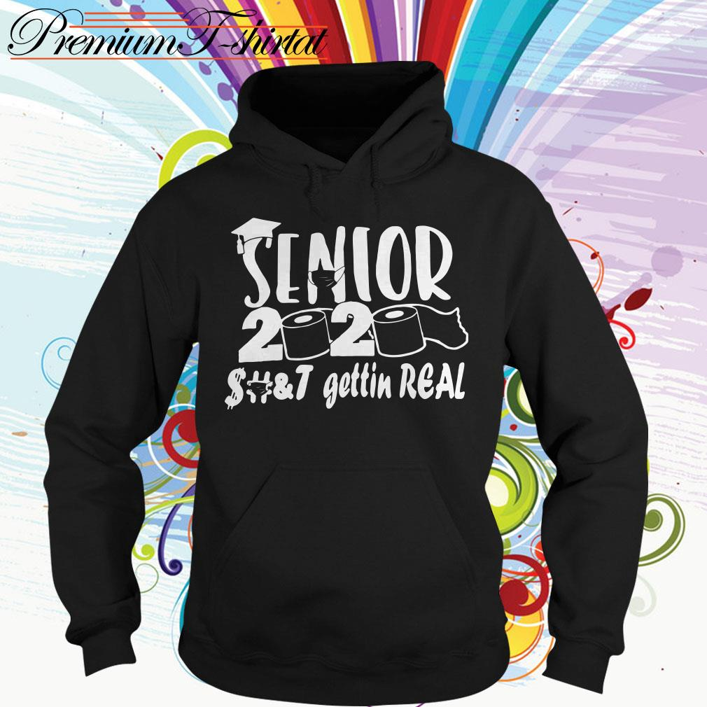 Official Senior 2020 shit getting real funny Hoodie