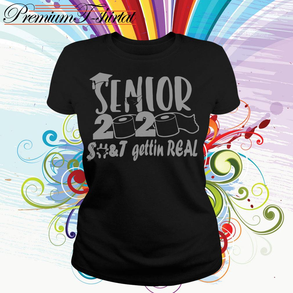 Official Senior 2020 shit getting real funny Ladies Tee