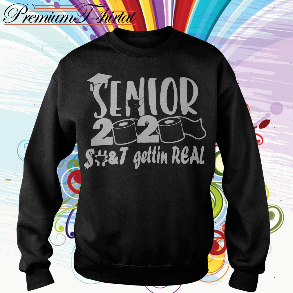 Official Senior 2020 shit getting real funny Sweater