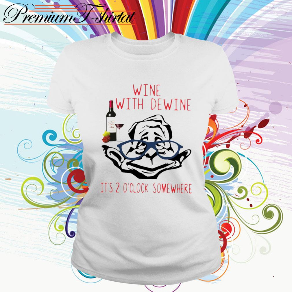 Official Wine with dewine it's 2 o'clock somewhere Ladies Tee