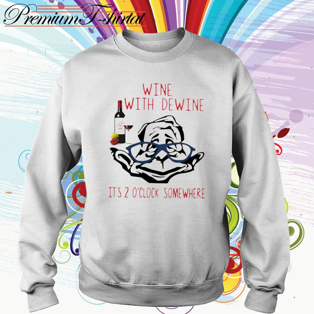 Official Wine with dewine it's 2 o'clock somewhere Sweater