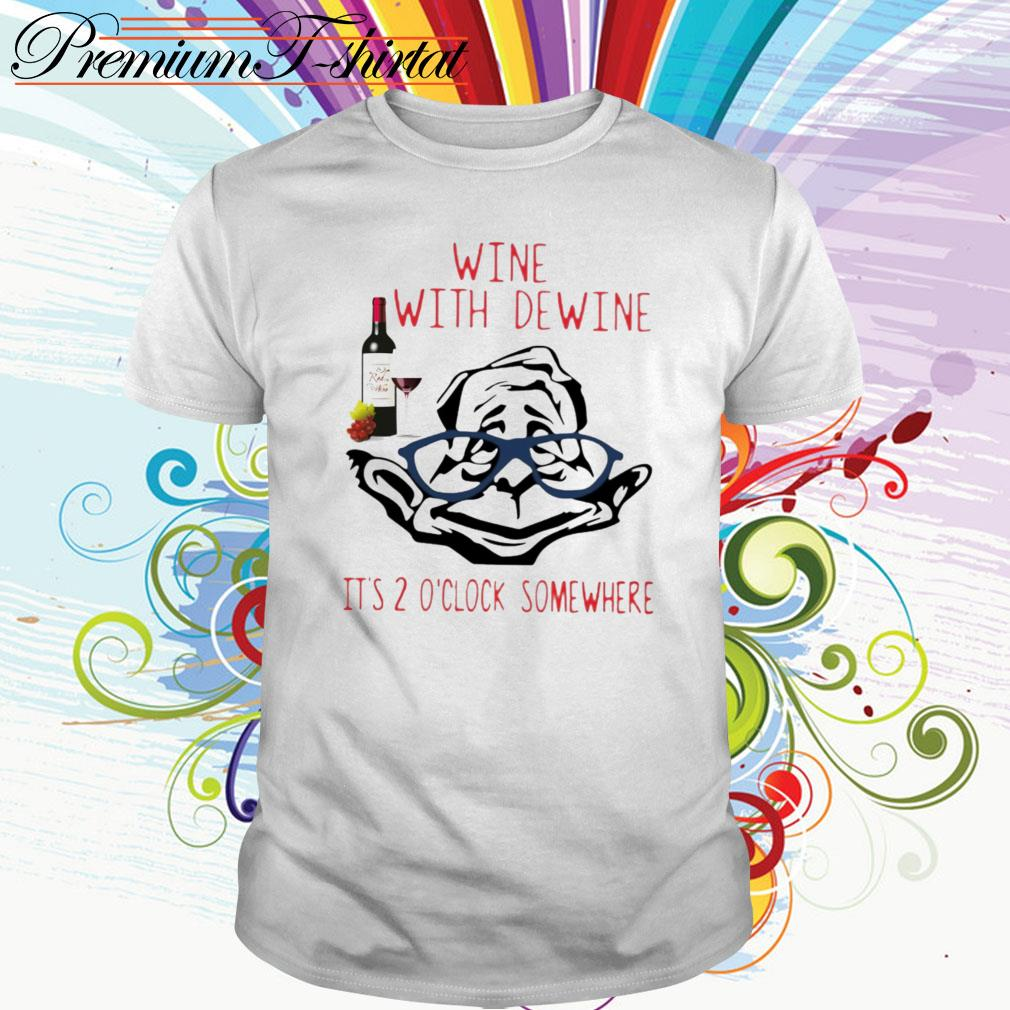 Official Wine with dewine it's 2 o'clock somewhere shirt