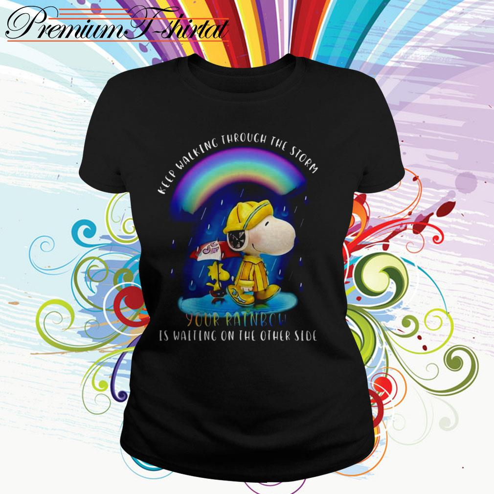 Snoopy and Woodstock keep walking through the storm your rainbow is waiting Ladies Tee