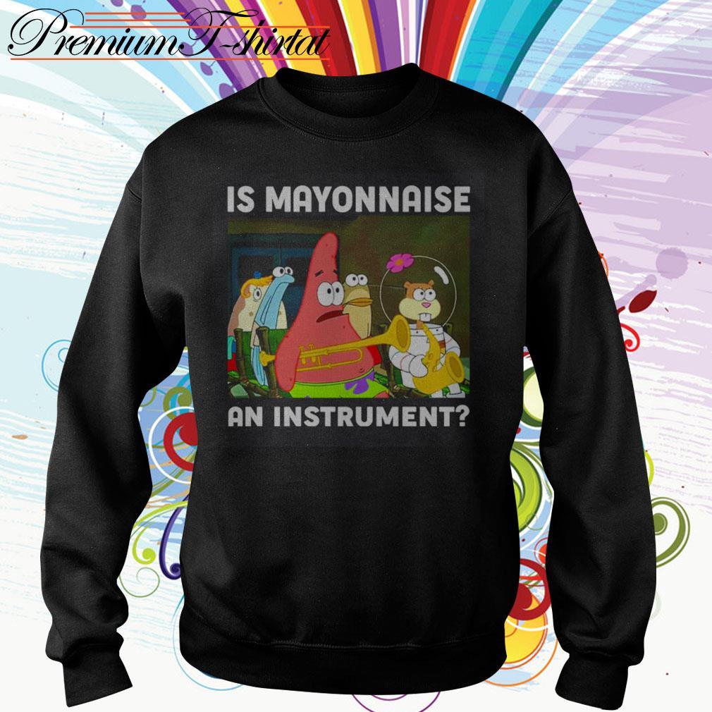SpongeBob SquarePants is mayonnaise an instrument Sweater