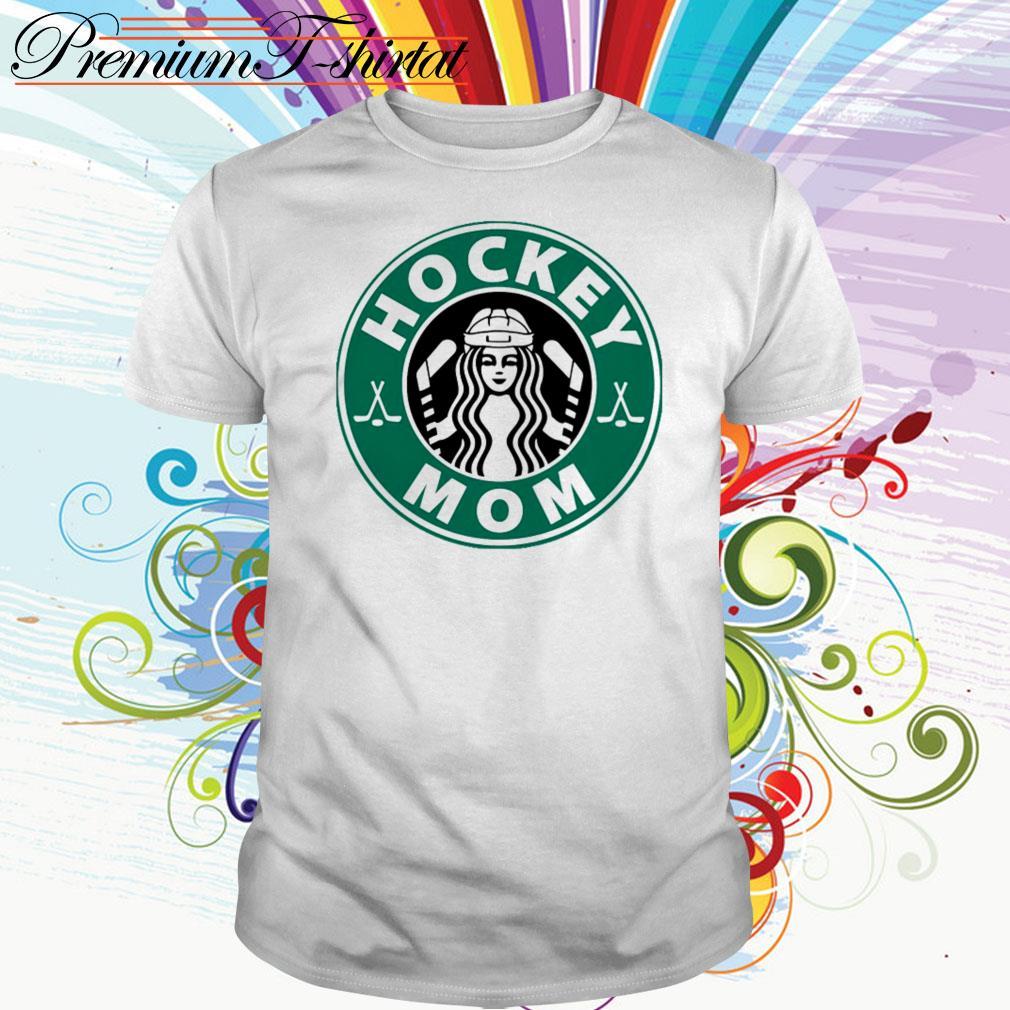 Starbucks hockey mom shirt