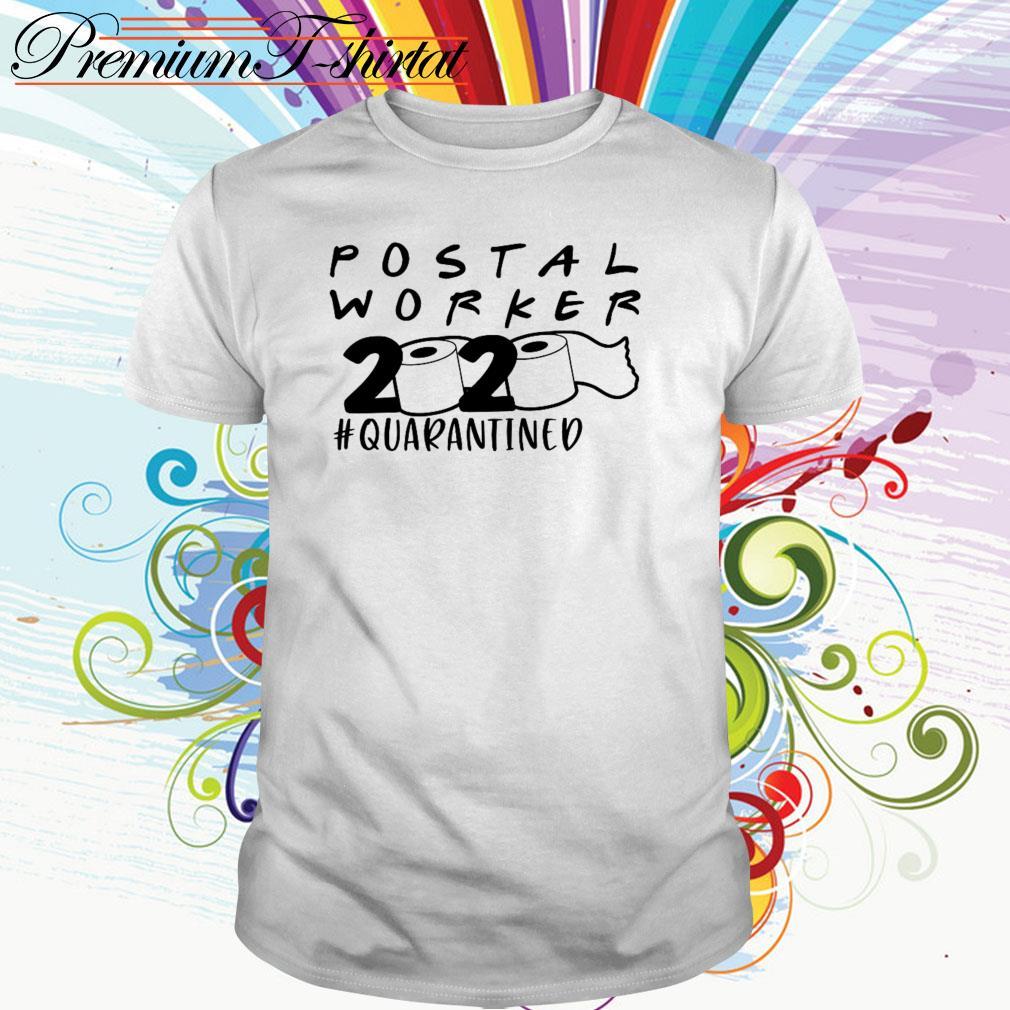 Toilet Paper Postal worker 2020 Quarantined shirt