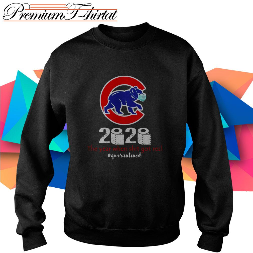 Chicago Cubs 2020 the year when shit got real #quarantined Sweater