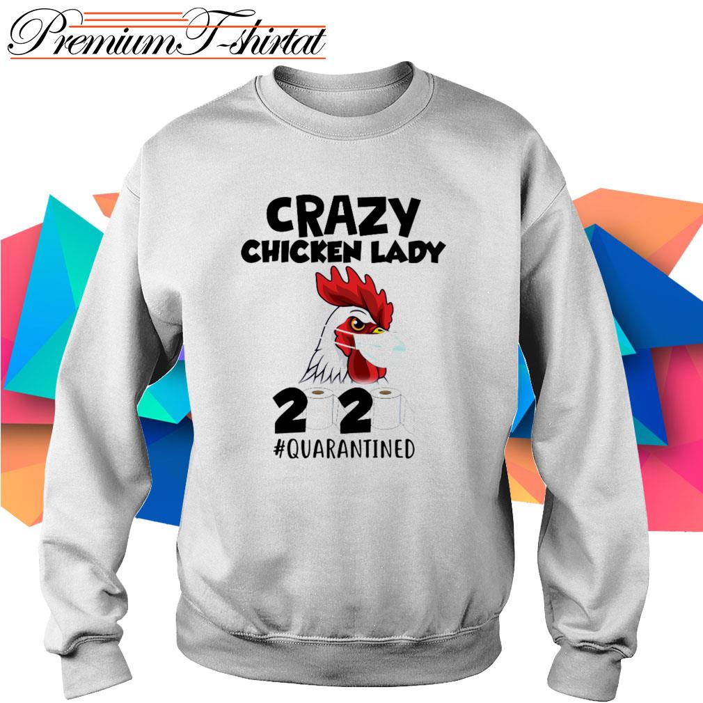 Crazy chicken lady 2020 #quarantined toilet paper Sweater